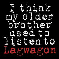 Lagwagon -I Think My Older Brother Used to Listen to Lagwagon